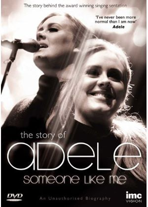 Adele - Someone Like Me - The Story of
