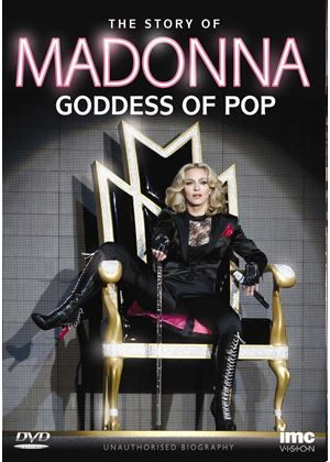 Madonna - Goddess Of Pop - The Story Of