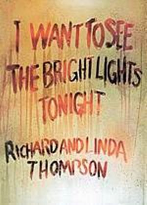 Linda and Richard Thompson - I Want to See the Bright Lights (Music CD)