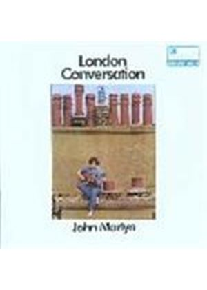 John Martyn - London Conversation (Remastered & Expanded)