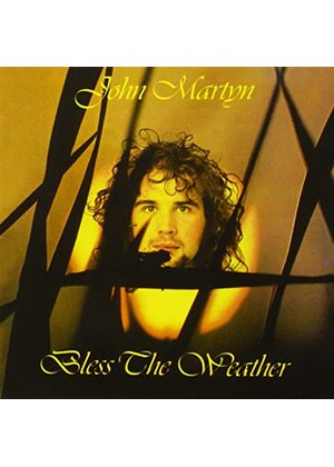 John Martyn - Bless The Weather (Remastered & Expanded)