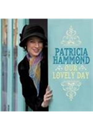Patricia Hammond - Our Lovely Day (Music CD)
