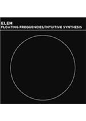 Eleh - Floating Frequencies/Intuitive Synthesis [Box] (Music CD)