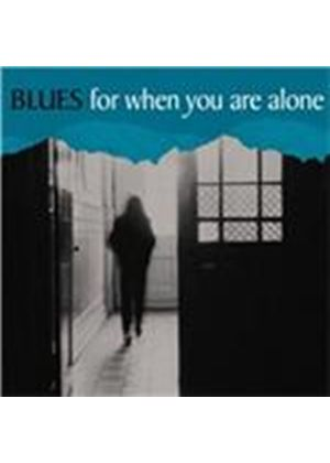 Various Artists - Blues for When You Are Alone (Music CD)