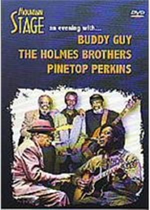 Mountain Stage - An Evening With Buddy Guy, The Holmes Brothers And Pinetop Perkins