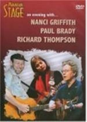 Mountain Stage An Evening With Nancy Griffith  Paul Brady And Richard Thompson