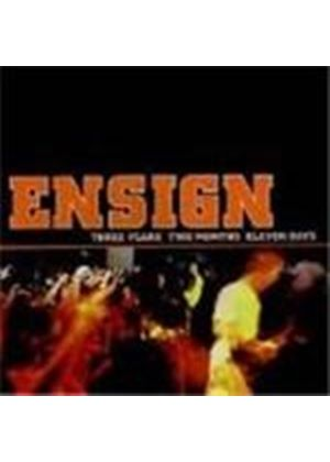 Ensign - Three Years Two Months Eleven Days