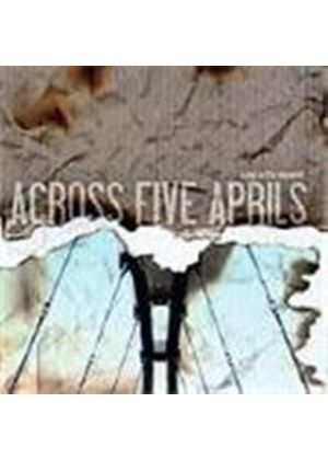 Across Five Aprils - Living In The Moment