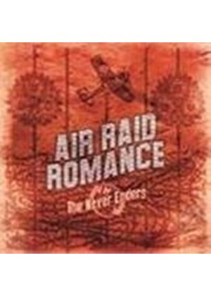 Never Enders  The - Air Raid Romance (Music Cd)