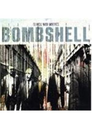 Bombshell - To Hell With Motives (Music Cd)
