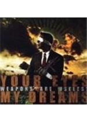 Your Eyes My Dreams - Weapons Are Useless (Music Cd)