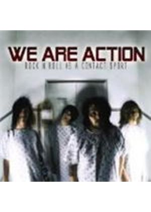 We Are Action - Rock Nroll Is A Contact Sport (Music Cd)