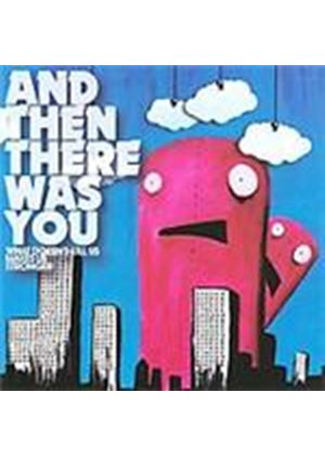 And Then There Was You - What Doesn't Kill Us Makes Us (Music CD)