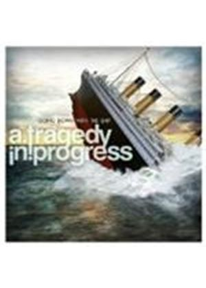 Tragedy In Progress - Going Down With The Ship (Music CD)