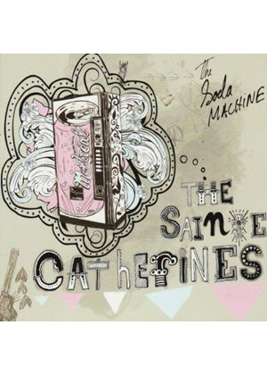 The Sainte Catherines - The Soda Machine