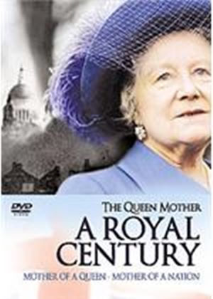 Queen Mother - A Royal Century