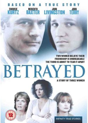 Betrayed - A Story Of Three Women
