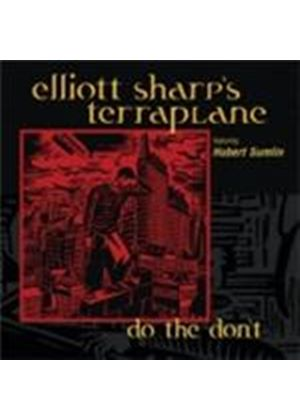 Elliott Sharp's Terraplane - Do The Don't (Music CD)