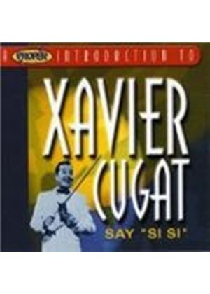 Xavier Cugat - Proper Introduction To Xavier Cugat, A (Say Si Si)