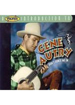Gene Autry - A Proper Introduction To Gene Autry: Dont Fence Me In (Music CD)