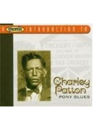 Charley Patton - Proper Introduction To Charley Patton, A (Pony Blues)
