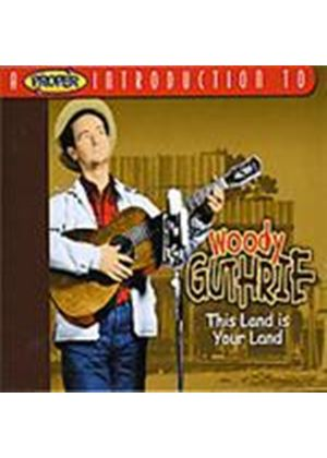 Woody Guthrie - Proper Introduction To Woody Guthrie, A (Your Land)