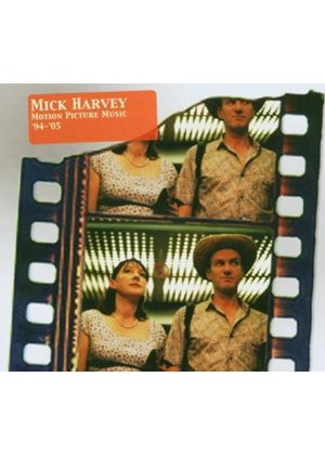 Mick Harvey - Motion Picture Music '94-'05
