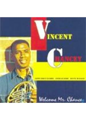Vincent Chancey - Welcome Mr. Chancey