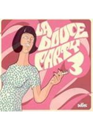 Various Artists - La Douce Party Vol. 3 (Music CD)