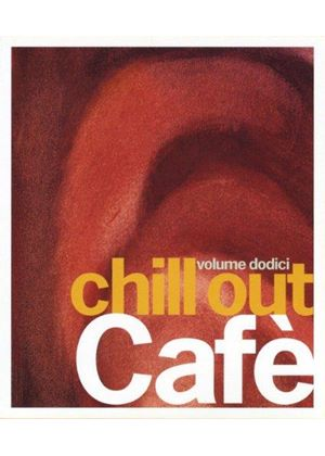 Various Artists - Chill Out Café, Vol. 12 (Music CD)