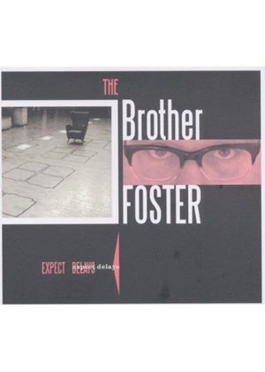 Brother Foster - Expect Delays (Music CD)