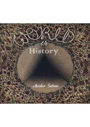 Melchior Sultana - World Is History (Music CD)