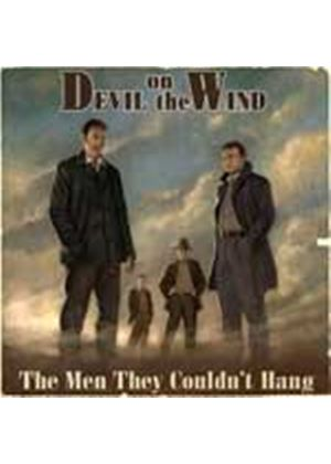 The Men They Couldnt Hang - Devil On The Wind (Music CD)