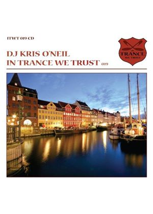 Kris O'Neil - In Trance We Trust 019 (Music CD)