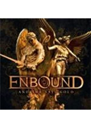 Enbound - And She Says Gold (Music CD)