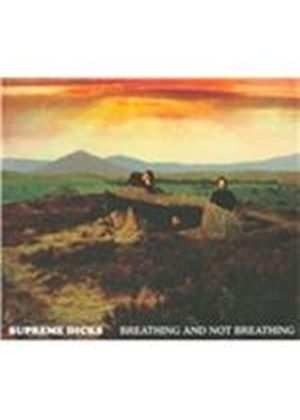 Supreme Dicks - Breathing and Not Breathing (Music CD)