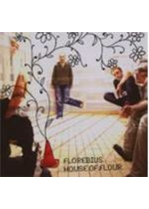 FLOREBIUS - House Of Flour