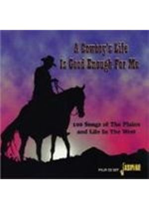 Various Artists - Cowboy's Life Is Good Enough For Me, A
