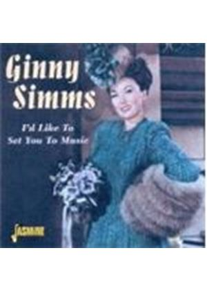 GINNY SIMMS - I'd Like To Set You To Music