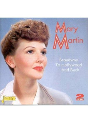 Mary Martin - Broadway To Hollywood And Back