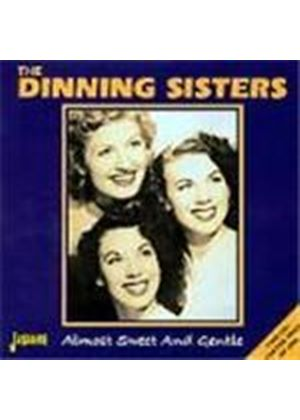 Dinning Sisters - Almost Sweet And Gentle