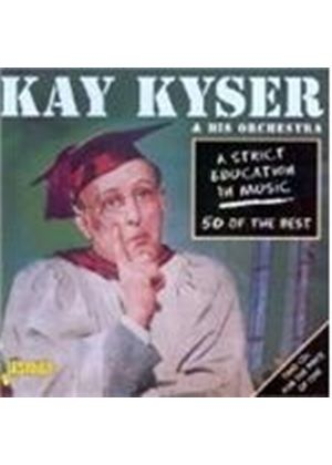 Kay Kyser & His Orchestra - Strict Education In Music, A (50 Of The Best)