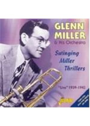 Glenn Miller Orchestra (The) - Swinging Miller Thrillers (Live 1939-1942)