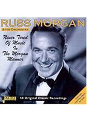 Russ Morgan And His Orchestra - Never Tired Of Music In The Morgan Manner (Music CD)