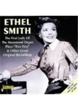Ethel Smith - First Lady Of The Hammond Organ (Plays Tico Tico And Other Great Original Recordings)