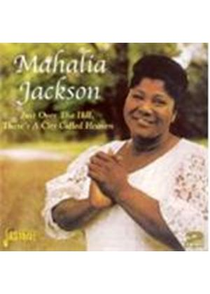 Mahalia Jackson - Just Over The Hill There's A City Called Heaven