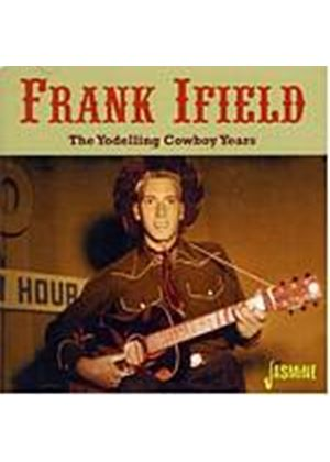 Frank Ifield - The Yodelling Cowboy Years (Music CD)