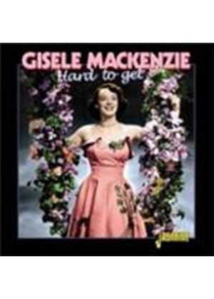 Gisele MacKenzie - Hard To Get (Music CD)