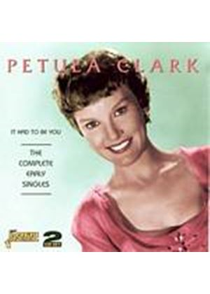 Petula Clark - It Had To Be You: The Complete Early Singles (Music CD)