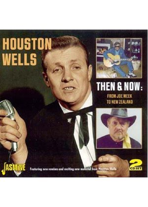 Houston Wells - Then And Now: From Joe Meek To New Zealand (Music CD)